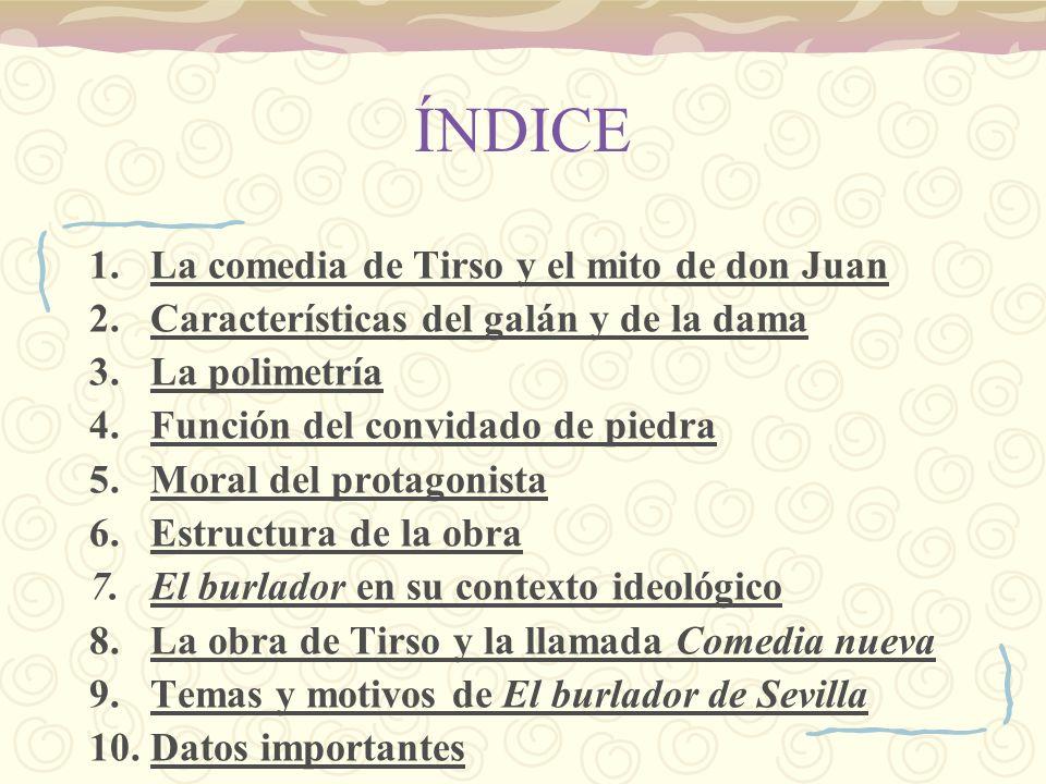 ÍNDICE La comedia de Tirso y el mito de don Juan