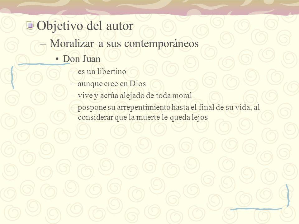 Objetivo del autor Moralizar a sus contemporáneos Don Juan