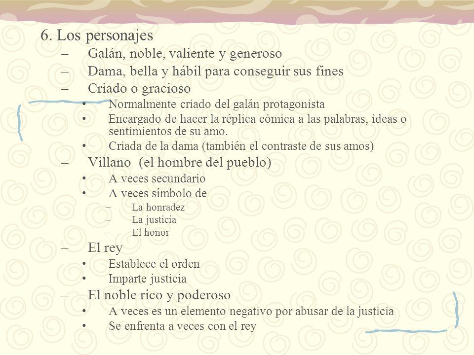 6. Los personajes Galán, noble, valiente y generoso