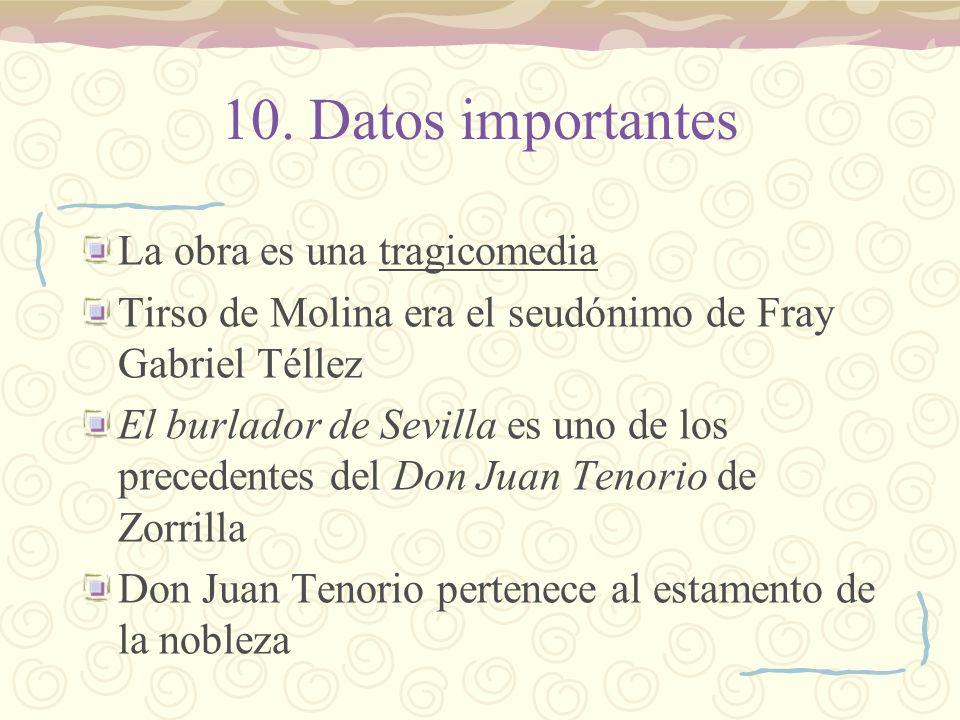 10. Datos importantes La obra es una tragicomedia