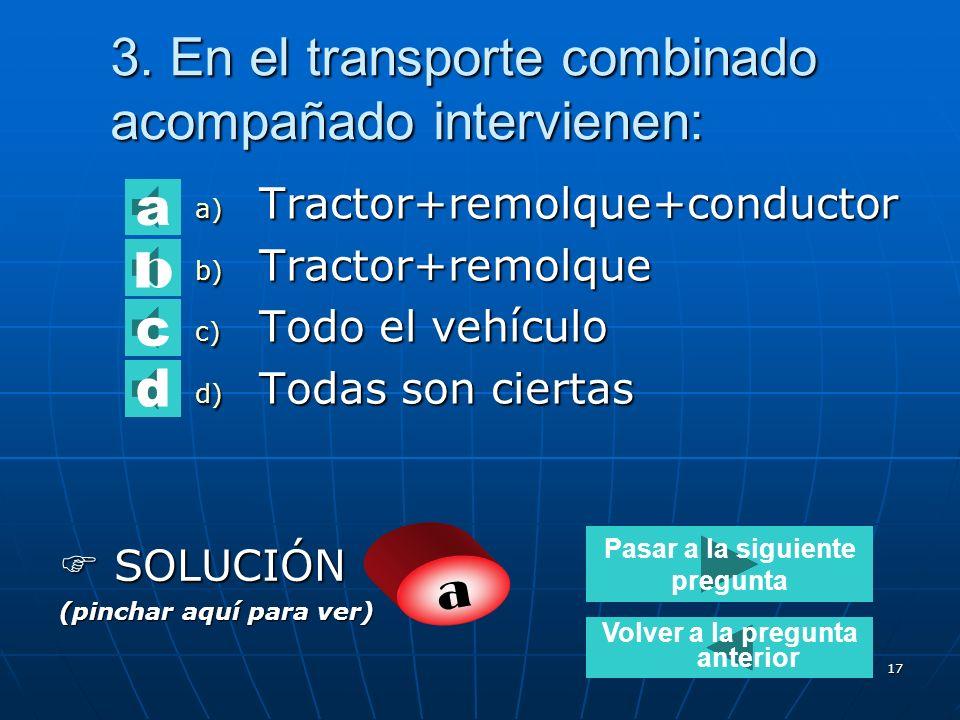 3. En el transporte combinado acompañado intervienen: