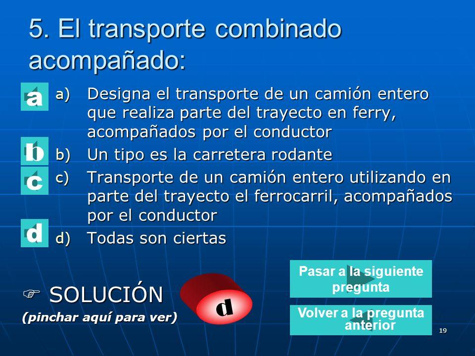5. El transporte combinado acompañado: