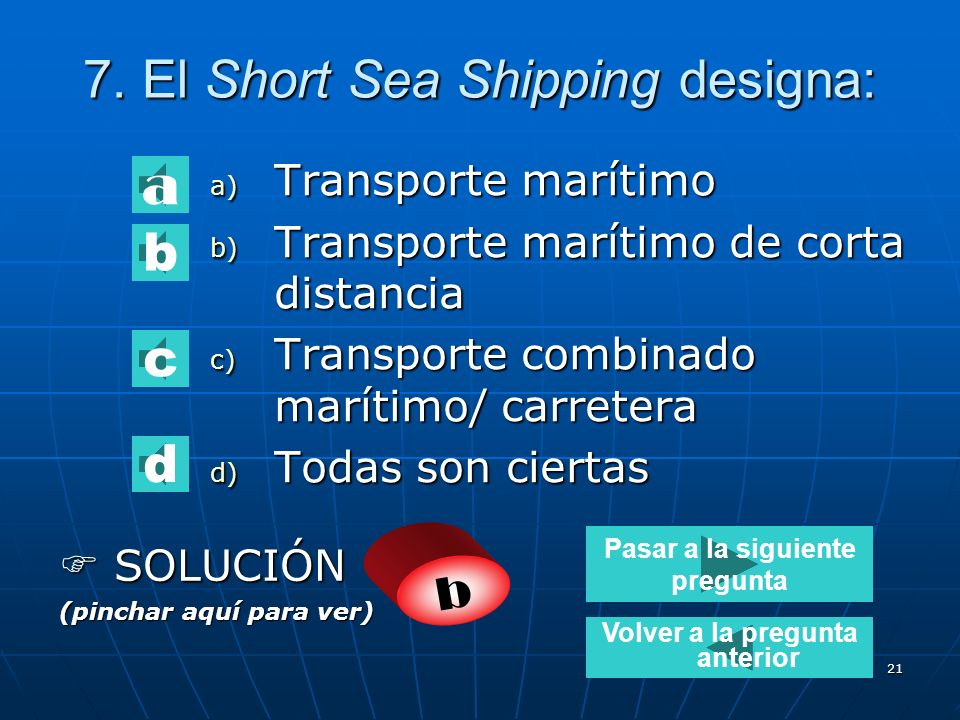 7. El Short Sea Shipping designa: