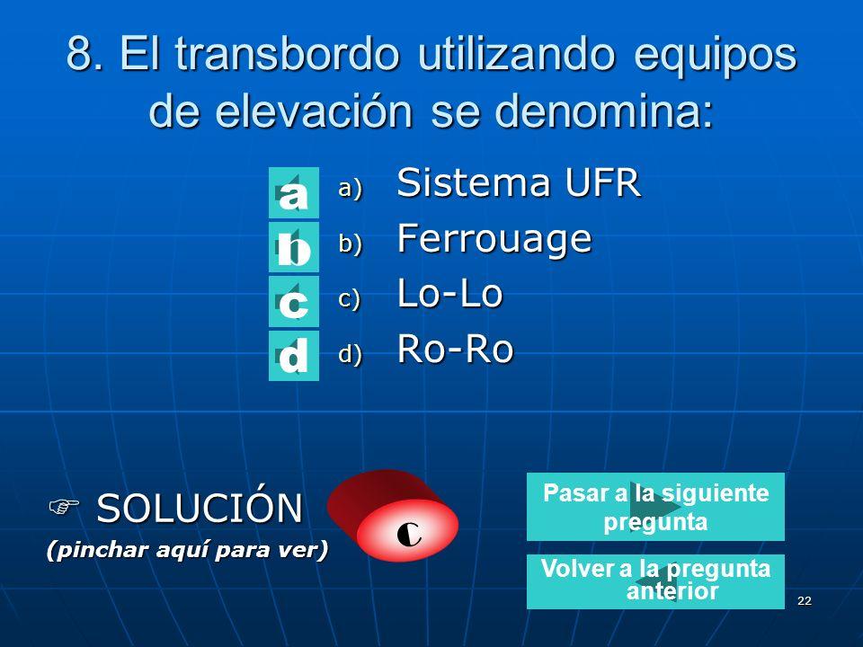 8. El transbordo utilizando equipos de elevación se denomina:
