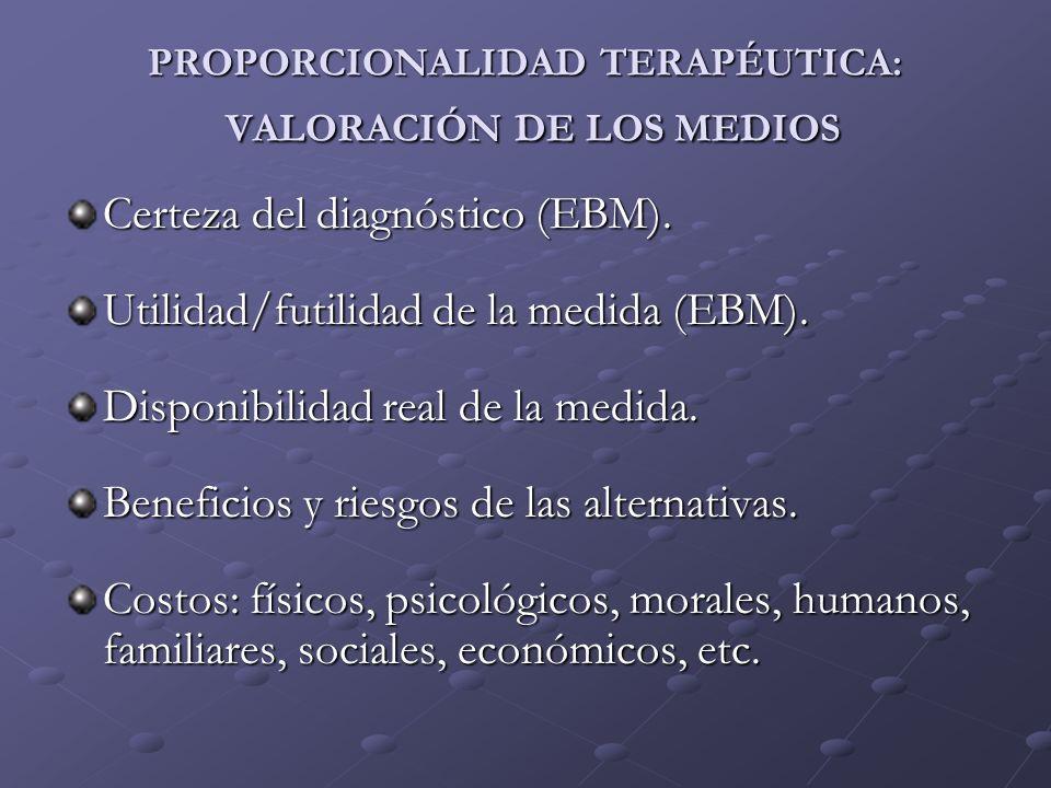 PROPORCIONALIDAD TERAPÉUTICA: VALORACIÓN DE LOS MEDIOS