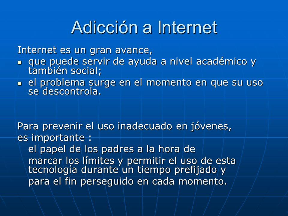Adicción a Internet Internet es un gran avance,