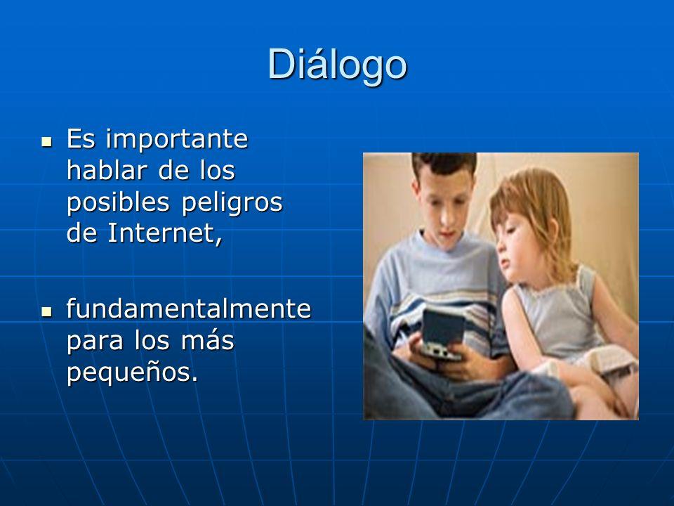 Diálogo Es importante hablar de los posibles peligros de Internet,