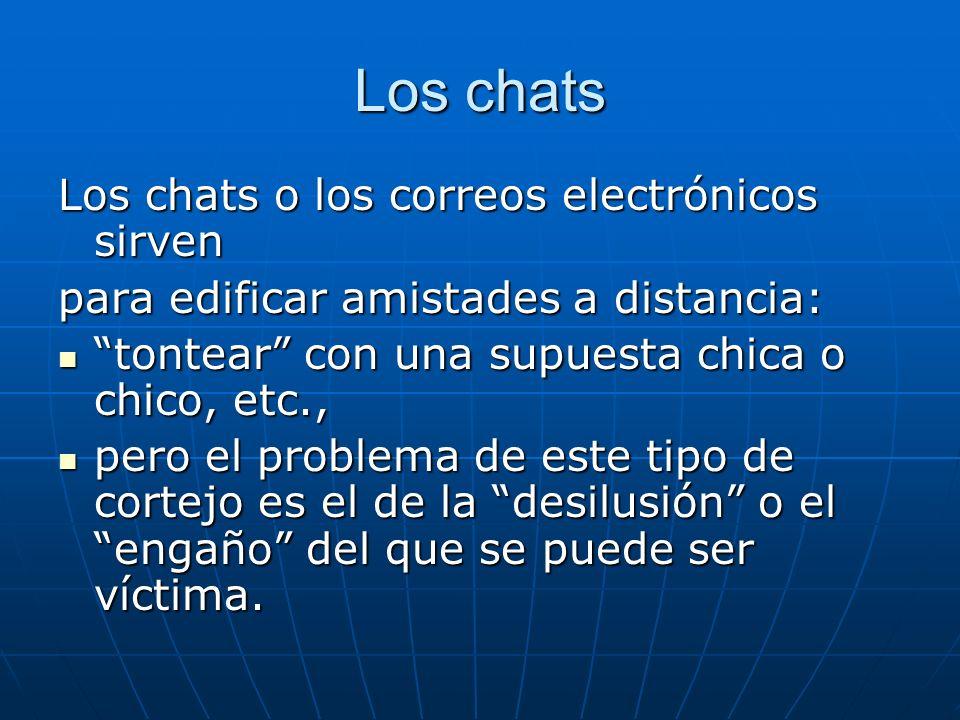 Los chats Los chats o los correos electrónicos sirven