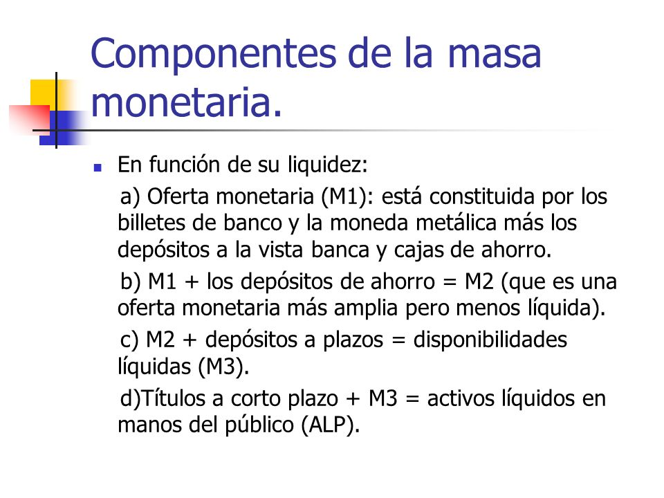 Componentes de la masa monetaria.