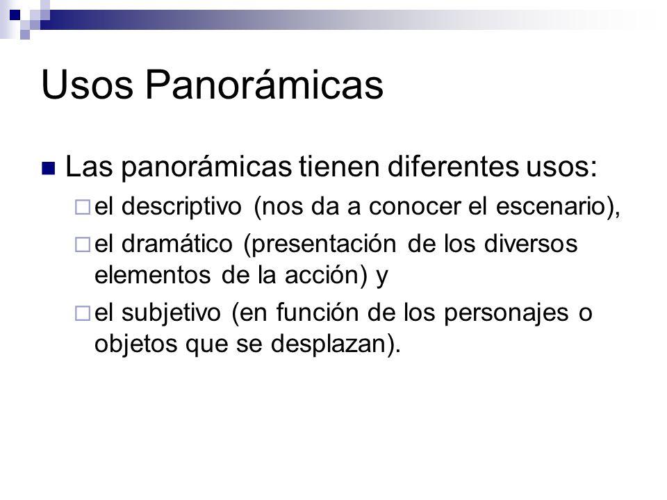 Usos Panorámicas Las panorámicas tienen diferentes usos: