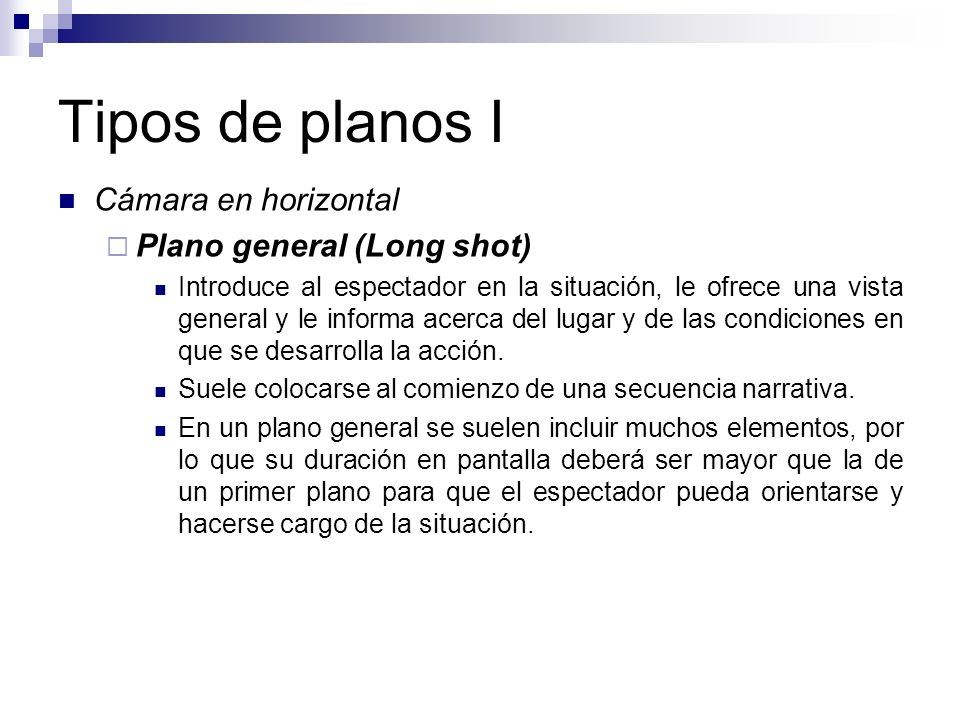 Tipos de planos I Cámara en horizontal Plano general (Long shot)