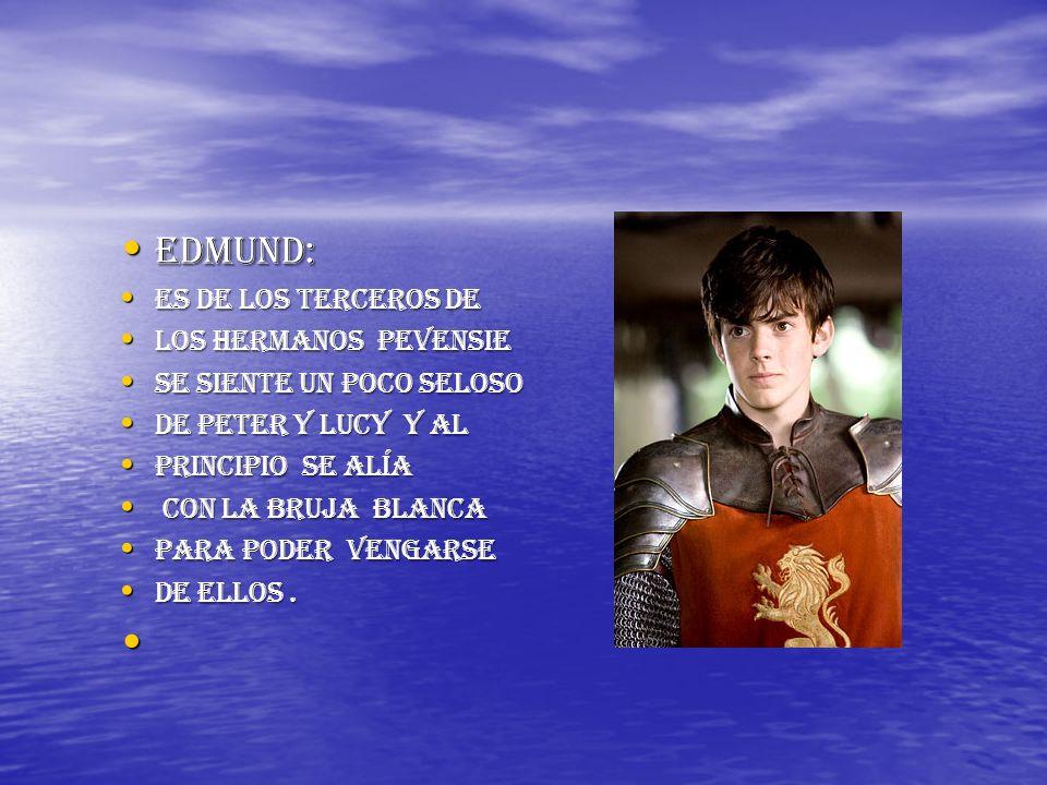 Edmund: Es de los terceros de Los hermanos pevensie
