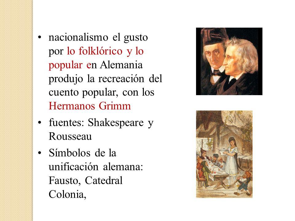 nacionalismo el gusto por lo folklórico y lo popular en Alemania produjo la recreación del cuento popular, con los Hermanos Grimm