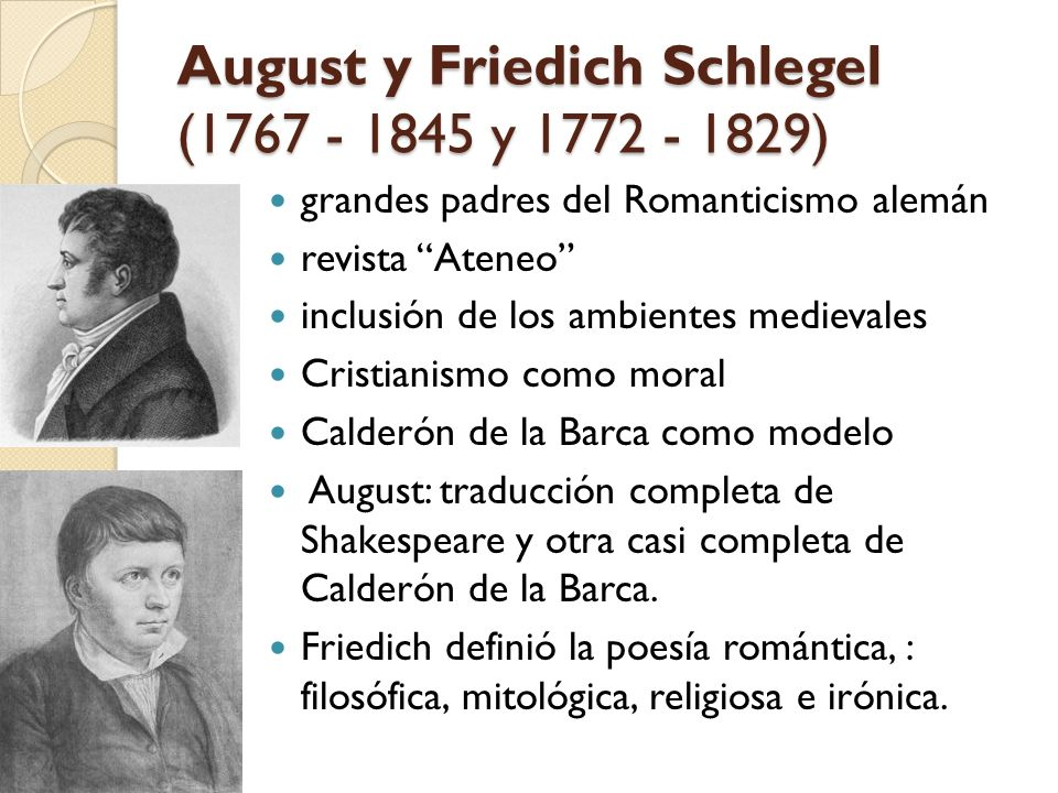 August y Friedich Schlegel (1767 - 1845 y 1772 - 1829)