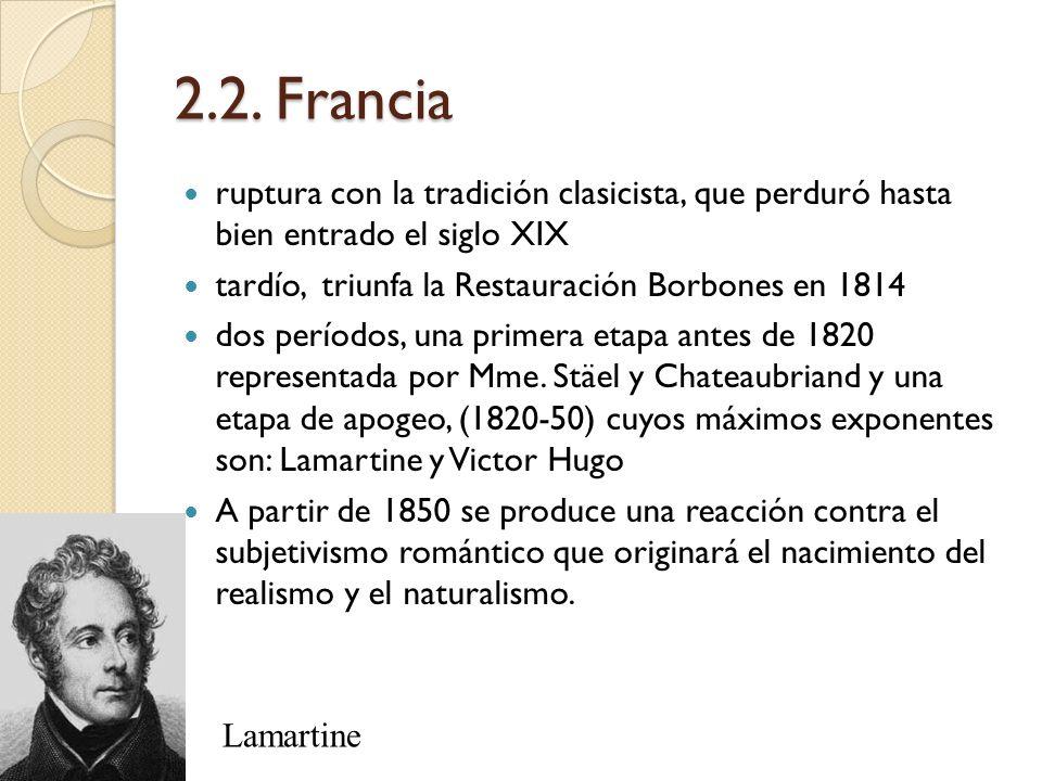 2.2. Francia ruptura con la tradición clasicista, que perduró hasta bien entrado el siglo XIX. tardío, triunfa la Restauración Borbones en 1814.