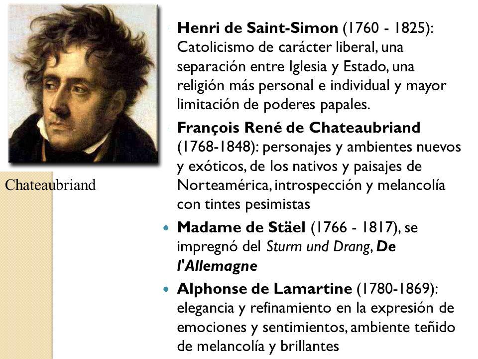 Henri de Saint-Simon (1760 - 1825): Catolicismo de carácter liberal, una separación entre Iglesia y Estado, una religión más personal e individual y mayor limitación de poderes papales.