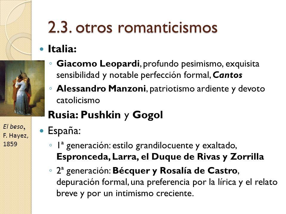 2.3. otros romanticismos Italia: Rusia: Pushkin y Gogol España:
