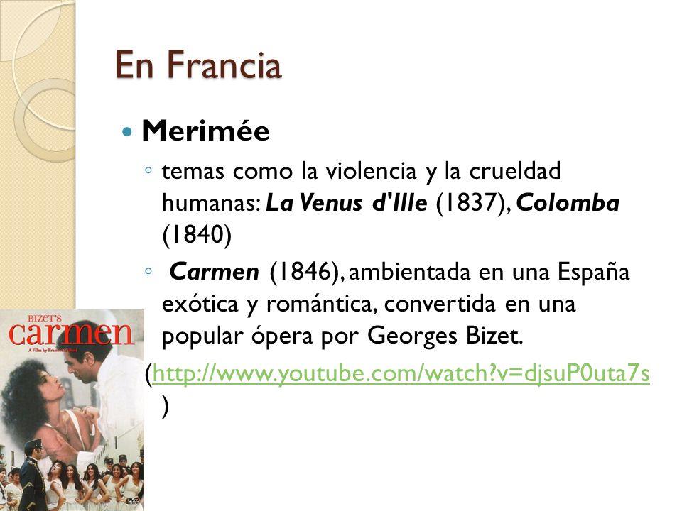 En Francia Merimée. temas como la violencia y la crueldad humanas: La Venus d Ille (1837), Colomba (1840)