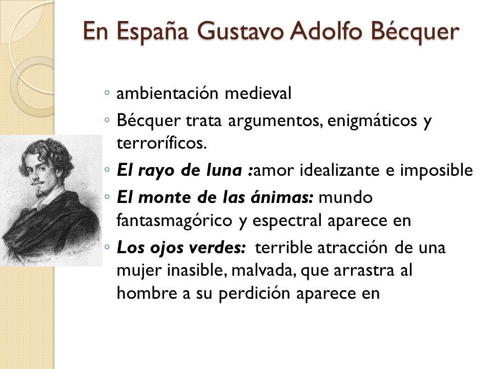 En España Gustavo Adolfo Bécquer