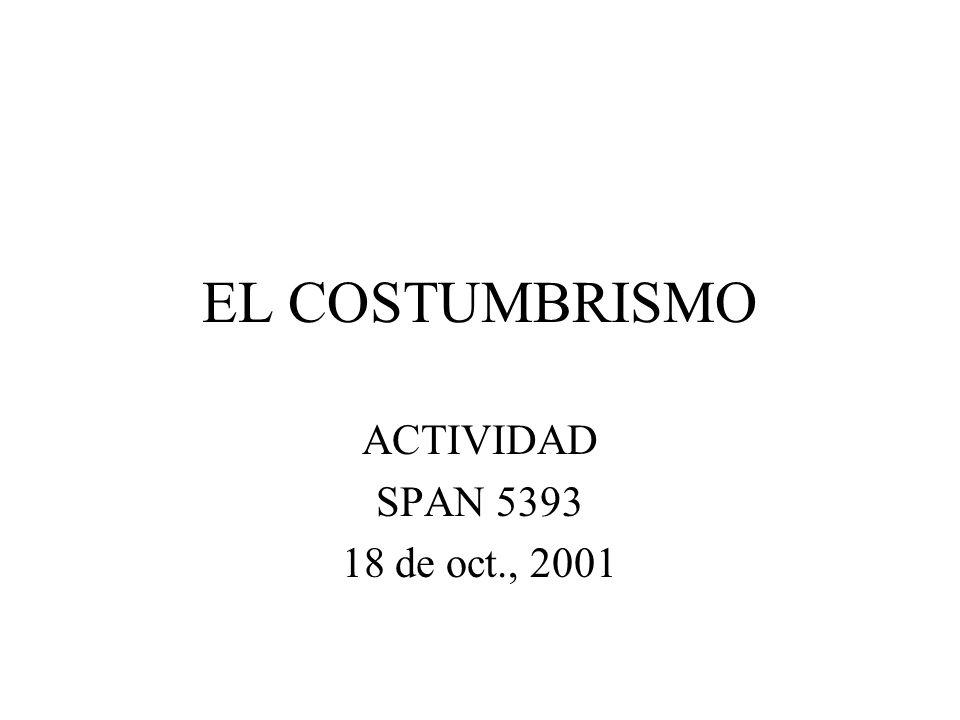 EL COSTUMBRISMO ACTIVIDAD SPAN 5393 18 de oct., 2001