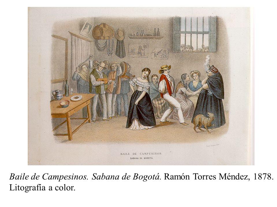 Baile de Campesinos. Sabana de Bogotá. Ramón Torres Méndez, 1878.