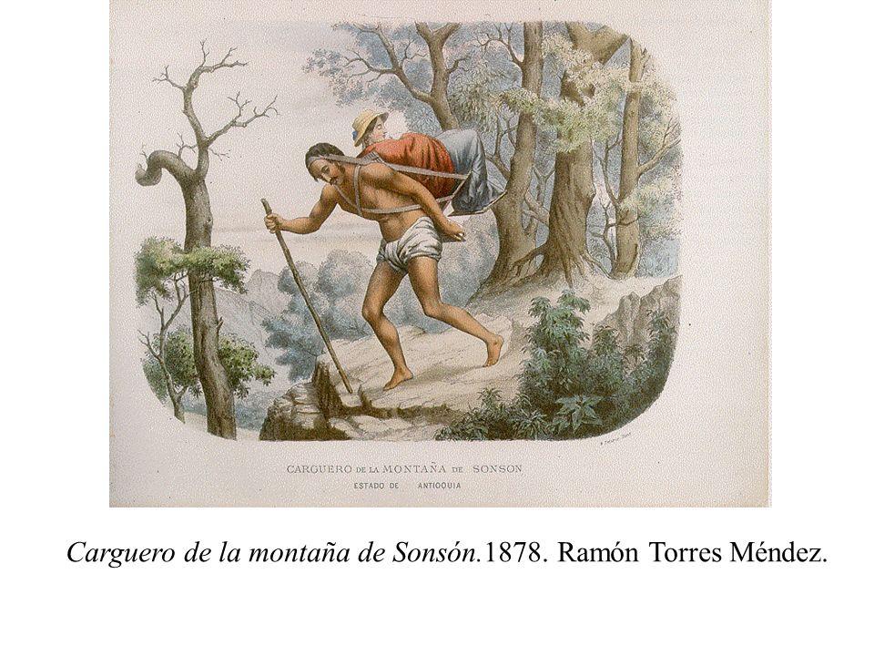 Carguero de la montaña de Sonsón.1878. Ramón Torres Méndez.