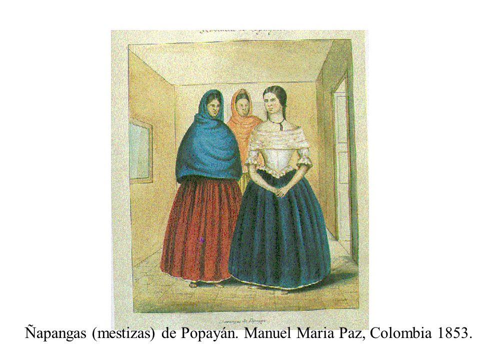 Ñapangas (mestizas) de Popayán. Manuel Maria Paz, Colombia 1853.