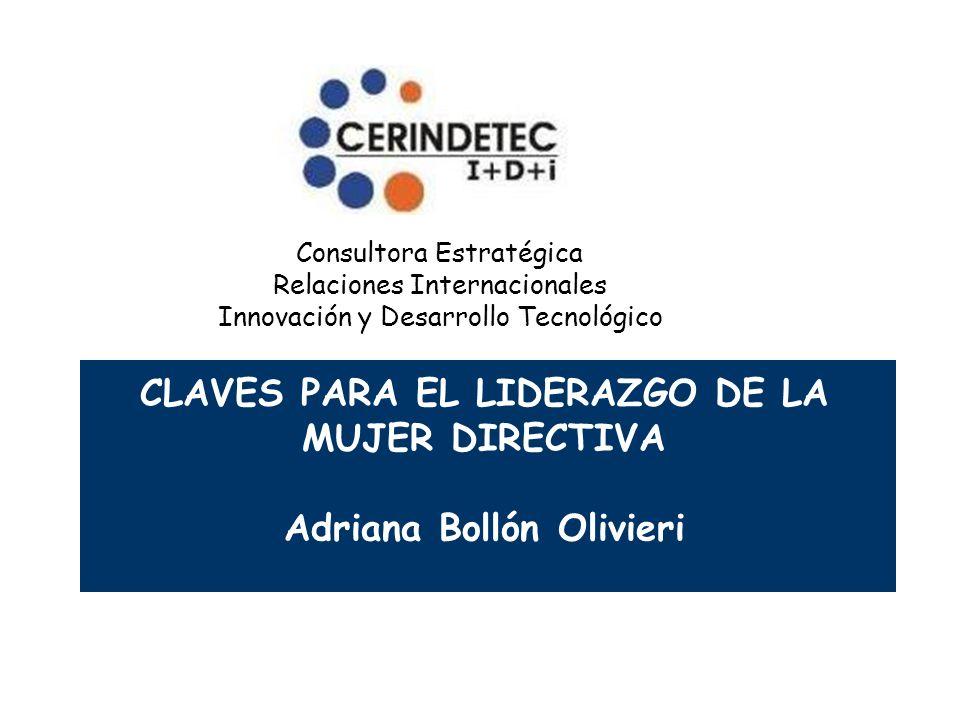 CLAVES PARA EL LIDERAZGO DE LA MUJER DIRECTIVA Adriana Bollón Olivieri