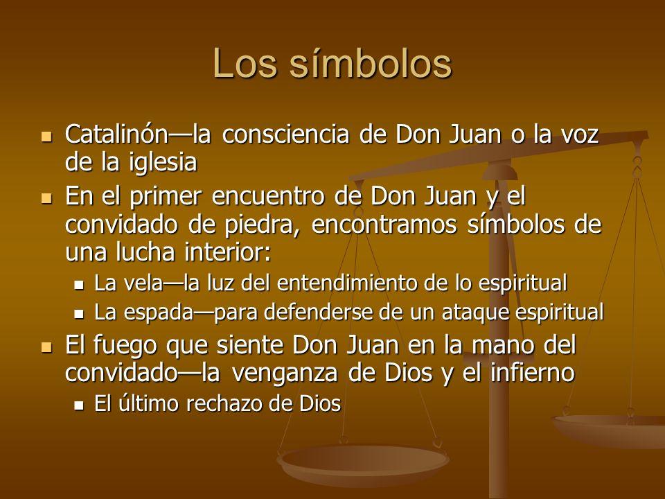 Los símbolosCatalinón—la consciencia de Don Juan o la voz de la iglesia.