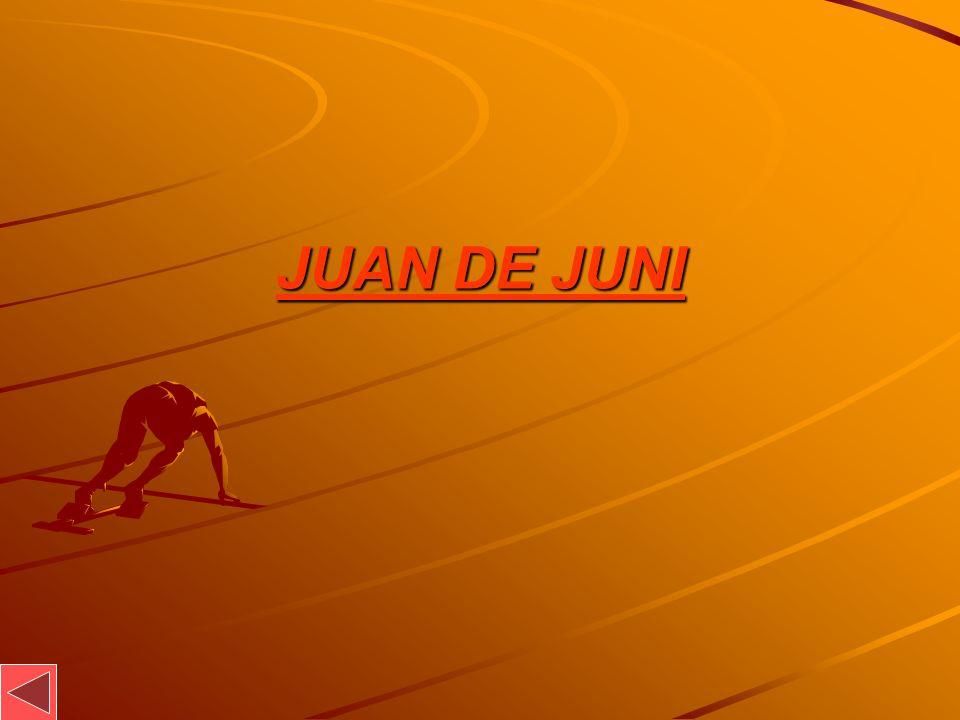 JUAN DE JUNI