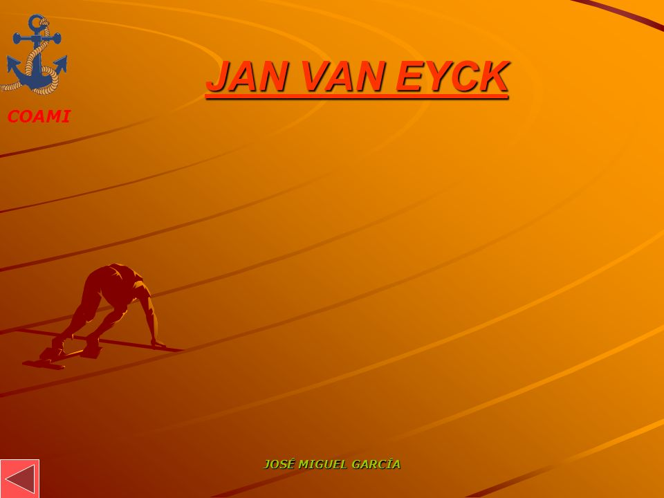 JAN VAN EYCK JOSÉ MIGUEL GARCÍA