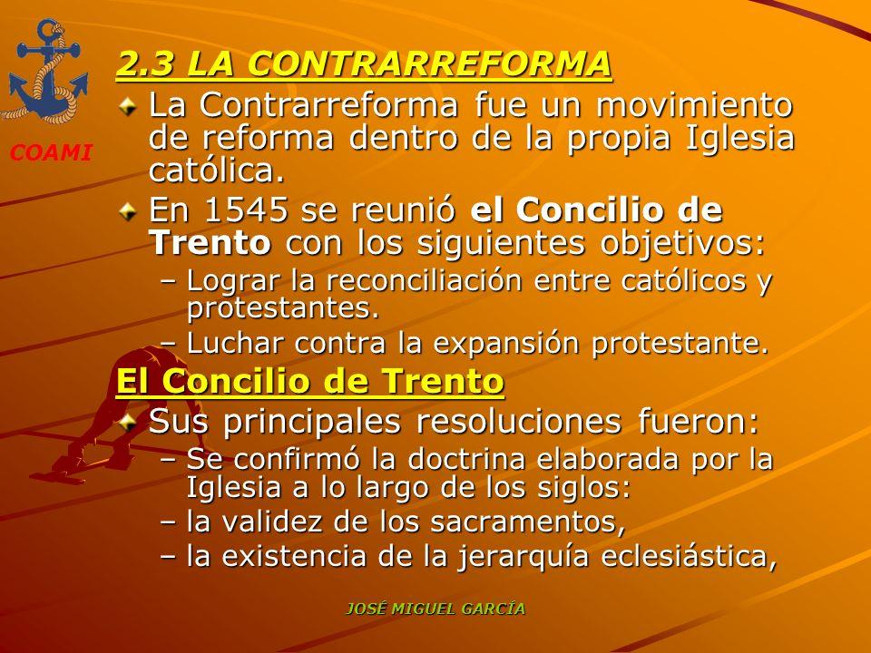 En 1545 se reunió el Concilio de Trento con los siguientes objetivos: