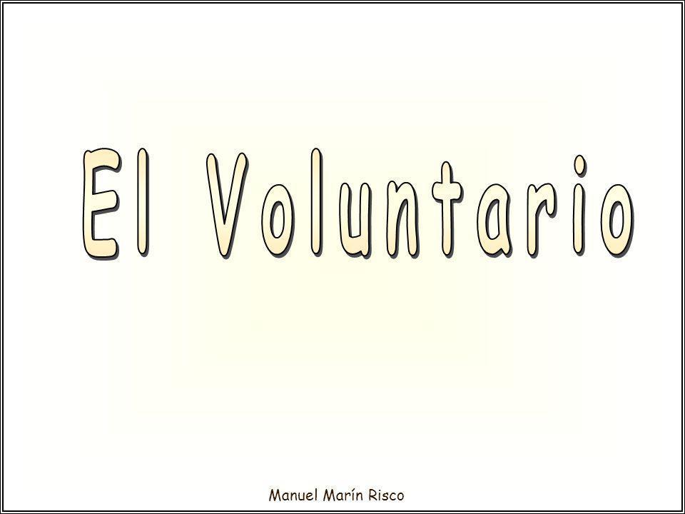 El Voluntario Vamos a empezar con el voluntariado y más tarde hablaremos de la cooperación.