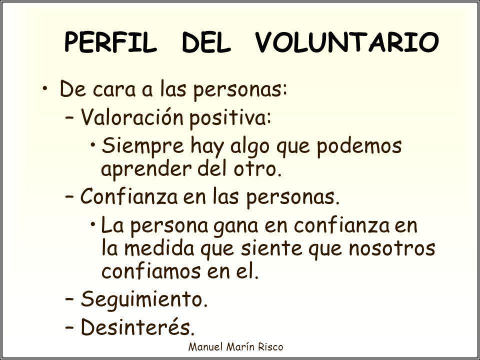 PERFIL DEL VOLUNTARIO De cara a las personas: Valoración positiva:
