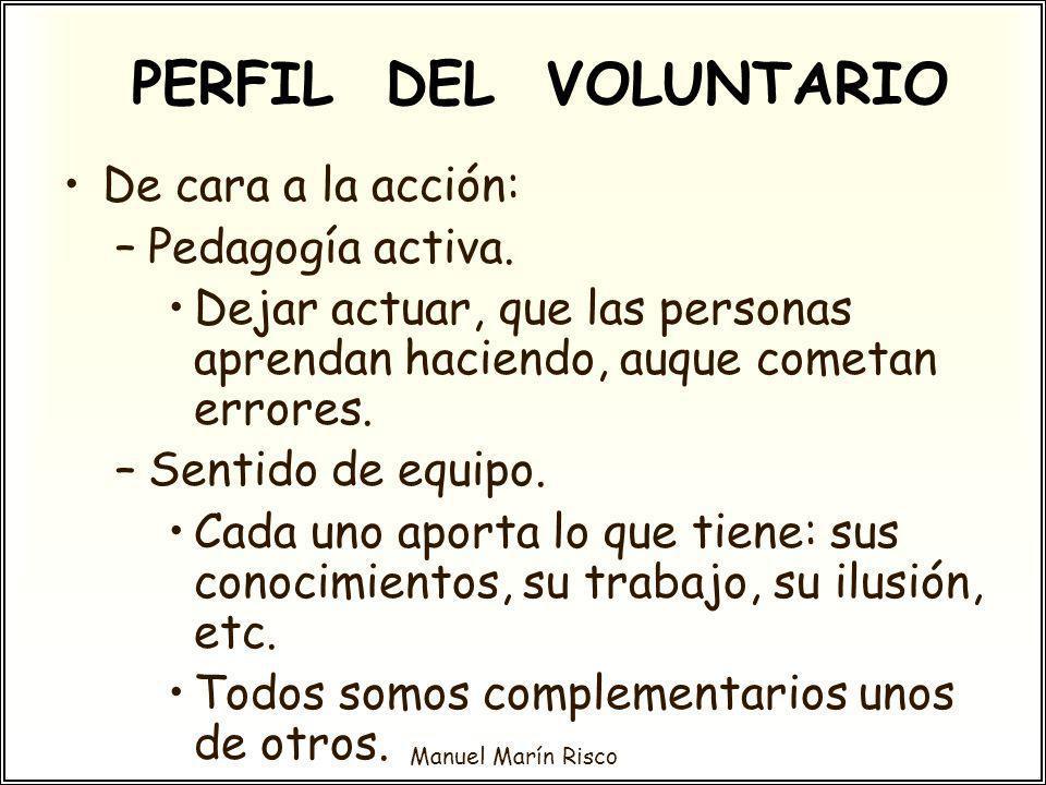 PERFIL DEL VOLUNTARIO De cara a la acción: Pedagogía activa.
