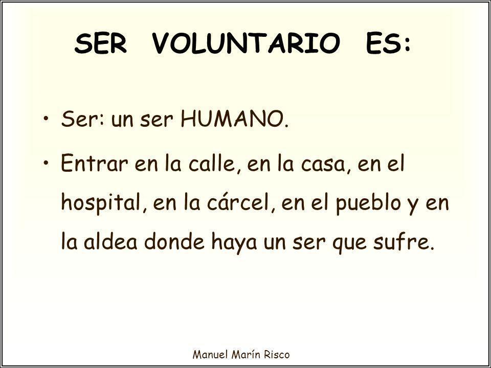SER VOLUNTARIO ES: Ser: un ser HUMANO.