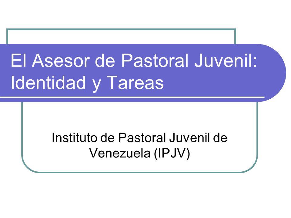El Asesor de Pastoral Juvenil: Identidad y Tareas