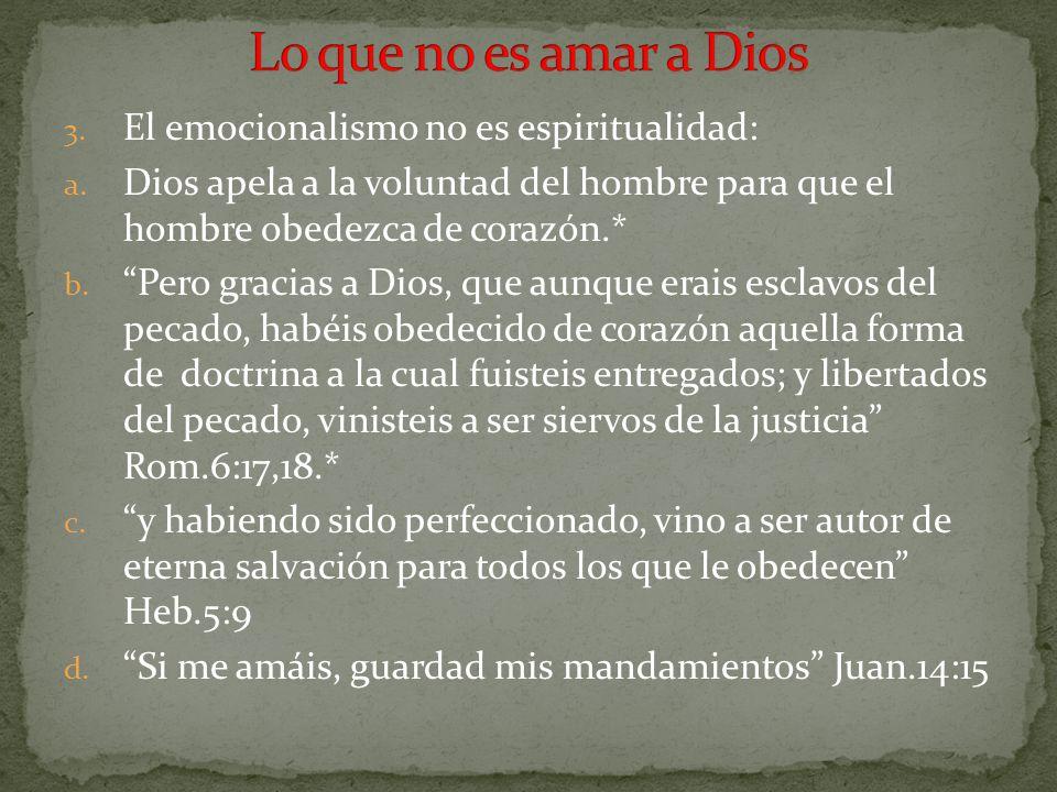 Lo que no es amar a Dios El emocionalismo no es espiritualidad: