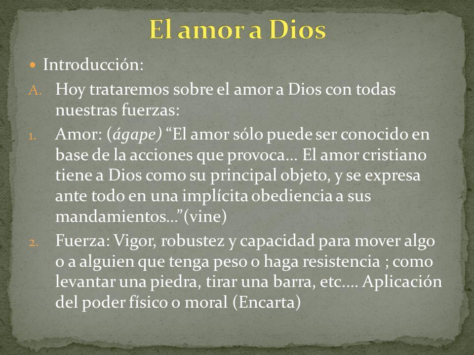 El amor a Dios Introducción: