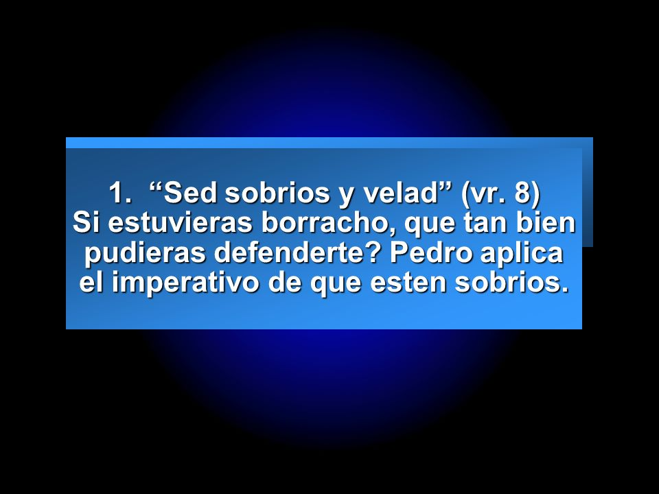 1. Sed sobrios y velad (vr