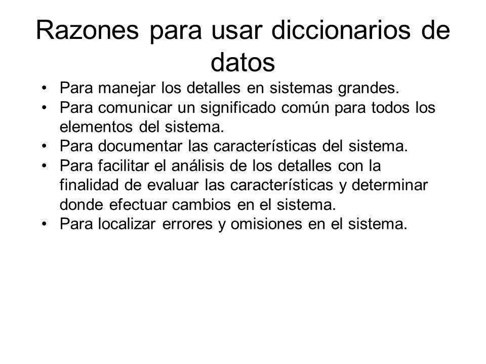 Razones para usar diccionarios de datos