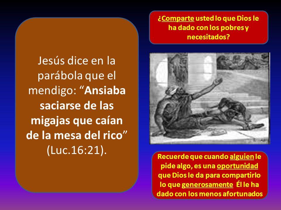 ¿Comparte usted lo que Dios le ha dado con los pobres y necesitados
