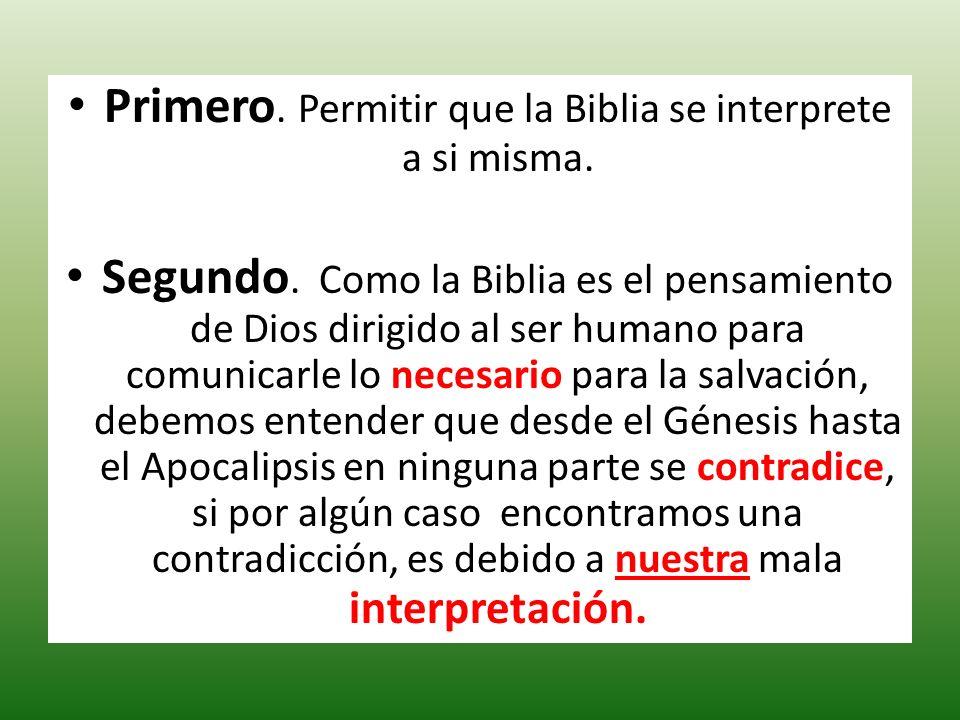 Primero. Permitir que la Biblia se interprete a si misma.