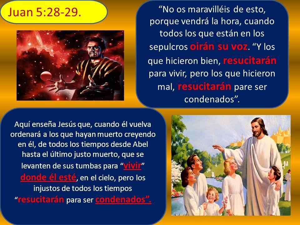 Juan 5:28-29.