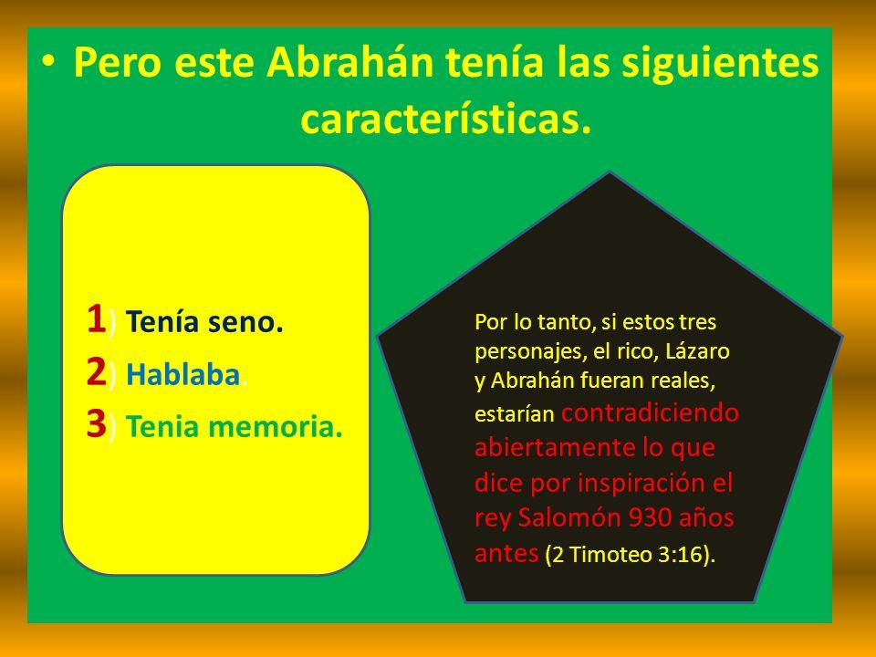 Pero este Abrahán tenía las siguientes características.