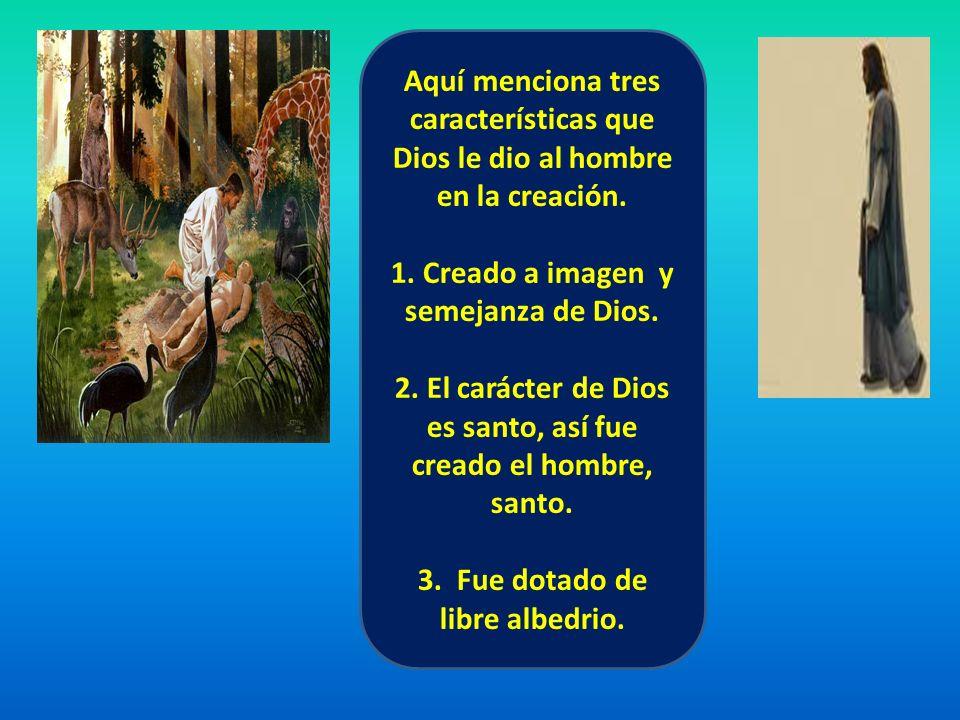 1. Creado a imagen y semejanza de Dios.