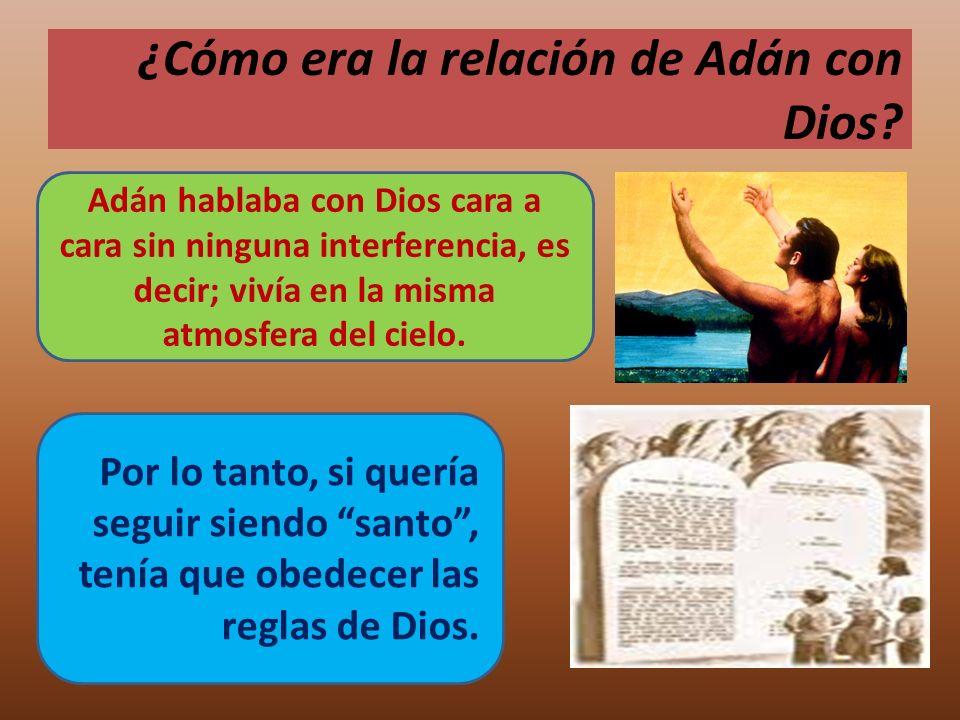 ¿Cómo era la relación de Adán con Dios