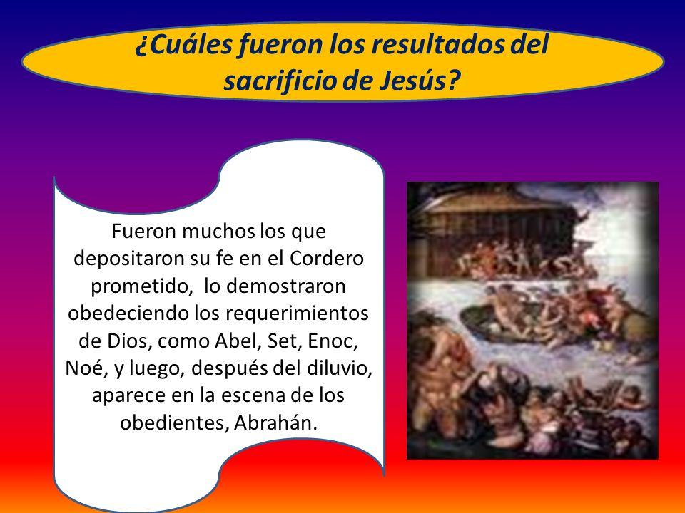 ¿Cuáles fueron los resultados del sacrificio de Jesús