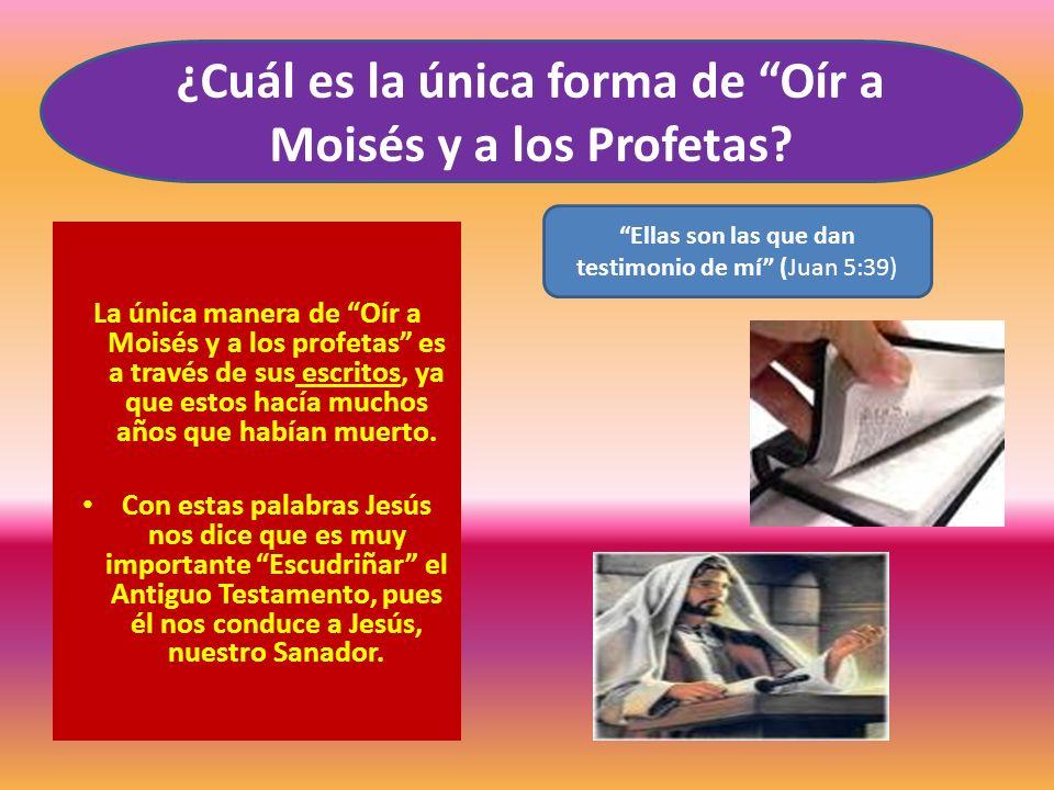 ¿Cuál es la única forma de Oír a Moisés y a los Profetas