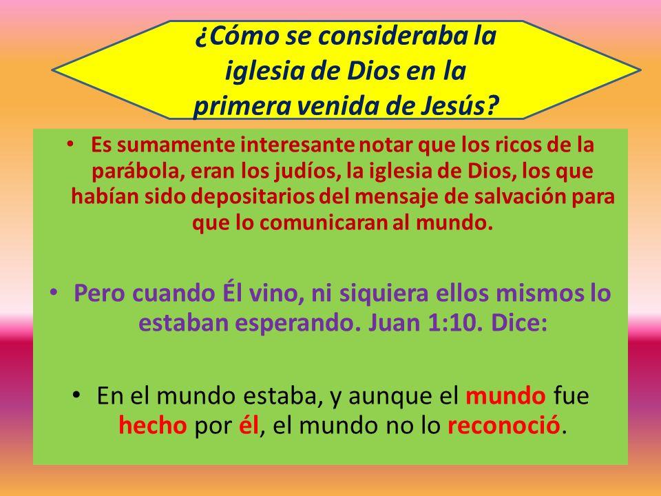 ¿Cómo se consideraba la iglesia de Dios en la primera venida de Jesús